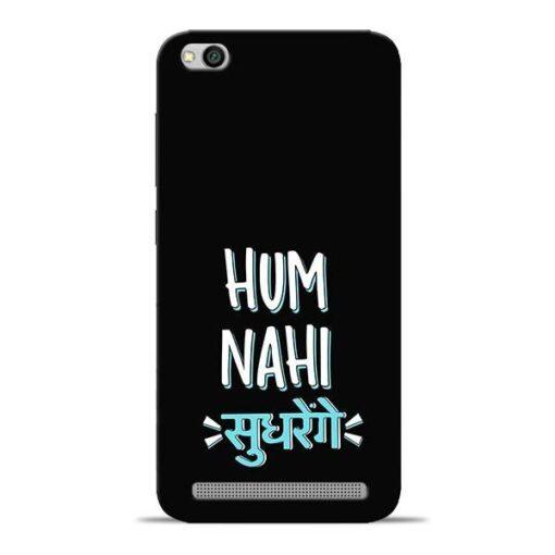 Hum Nahi Sudhrenge Redmi 5A Mobile Cover