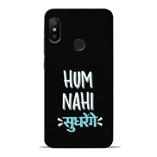 Hum Nahi Sudhrenge Redmi 6 Pro Mobile Cover