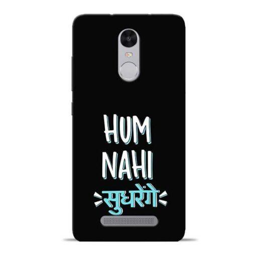 Hum Nahi Sudhrenge Redmi Note 3 Mobile Cover