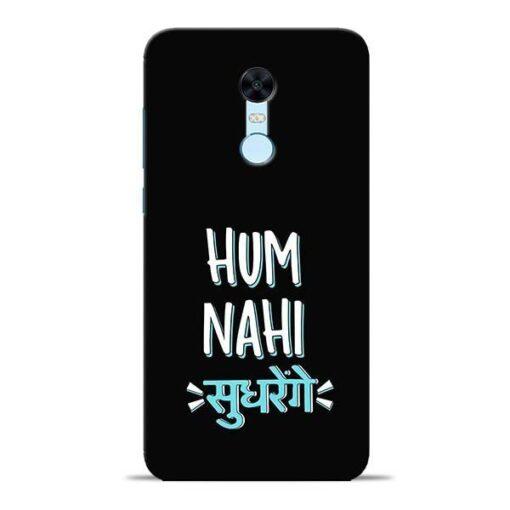 Hum Nahi Sudhrenge Redmi Note 5 Mobile Cover