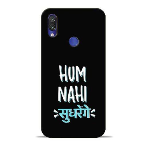 Hum Nahi Sudhrenge Redmi Note 7 Mobile Cover