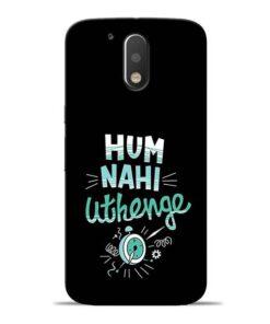 Hum Nahi Uthenge Moto G4 Mobile Cover