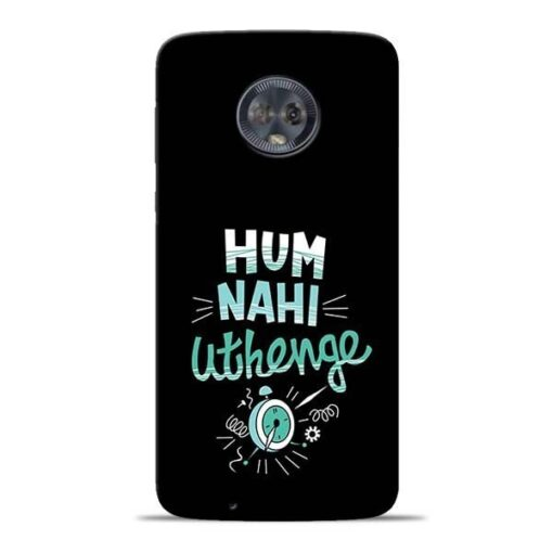 Hum Nahi Uthenge Moto G6 Mobile Cover