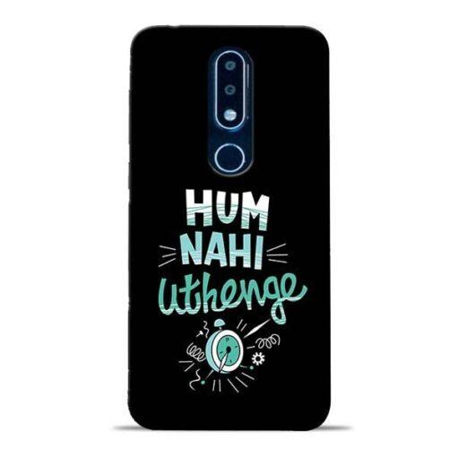 Hum Nahi Uthenge Nokia 6.1 Plus Mobile Cover