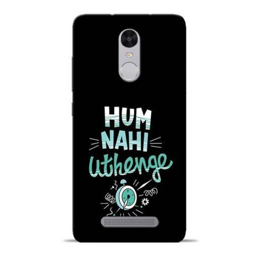 Hum Nahi Uthenge Redmi Note 3 Mobile Cover