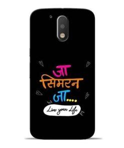 Jaa Simran Jaa Moto G4 Mobile Cover