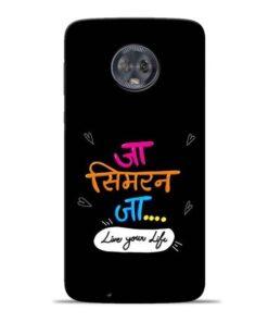 Jaa Simran Jaa Moto G6 Mobile Cover