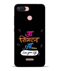 Jaa Simran Jaa Redmi 6 Mobile Cover