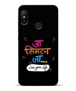 Jaa Simran Jaa Redmi 6 Pro Mobile Cover