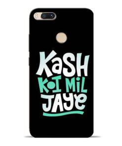Kash Koi Mil Jaye Mi A1 Mobile Cover