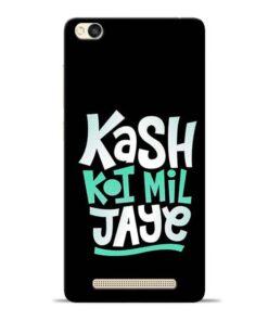 Kash Koi Mil Jaye Redmi 3s Mobile Cover