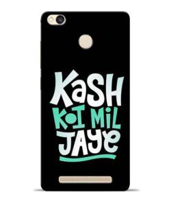 Kash Koi Mil Jaye Redmi 3s Prime Mobile Cover