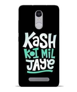 Kash Koi Mil Jaye Redmi Note 3 Mobile Cover