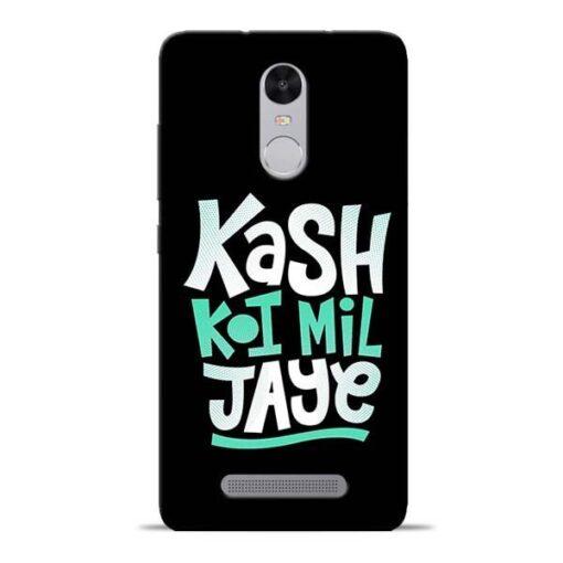 Kash Koi Mil Jaye Redmi Note 3 Mobile Cover