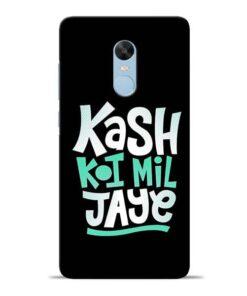 Kash Koi Mil Jaye Redmi Note 4 Mobile Cover