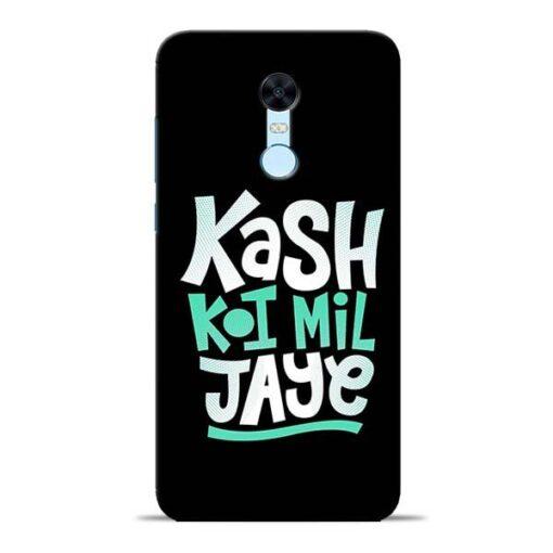 Kash Koi Mil Jaye Redmi Note 5 Mobile Cover