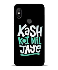 Kash Koi Mil Jaye Redmi Note 6 Pro Mobile Cover