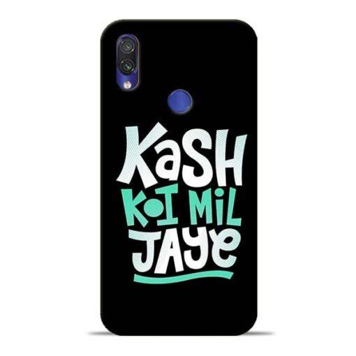 Kash Koi Mil Jaye Redmi Note 7 Mobile Cover