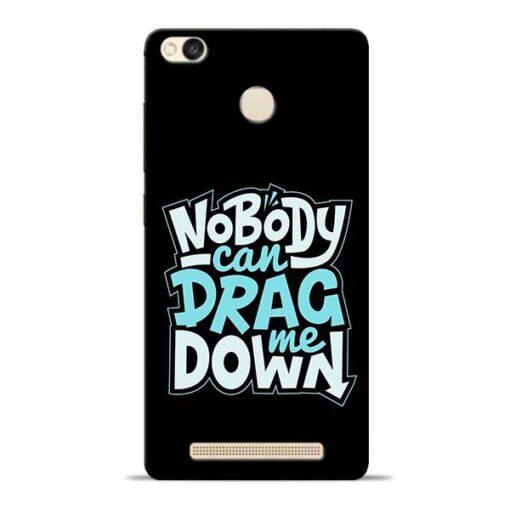 Nobody Can Drag Me Redmi 3s Prime Mobile Cover