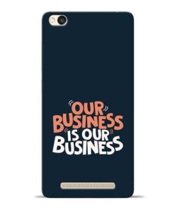 Our Business Is Our Redmi 3s Mobile Cover