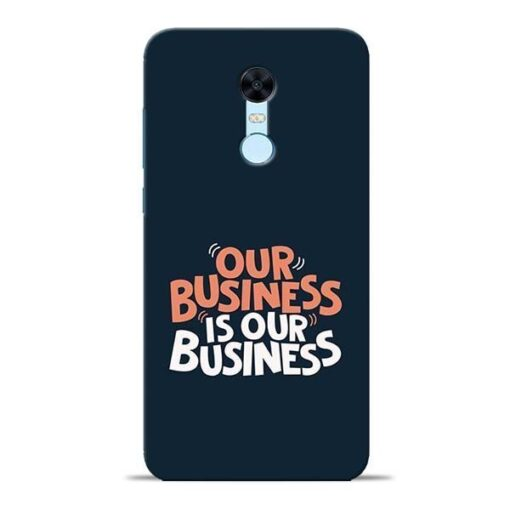 Our Business Is Our Redmi Note 5 Mobile Cover