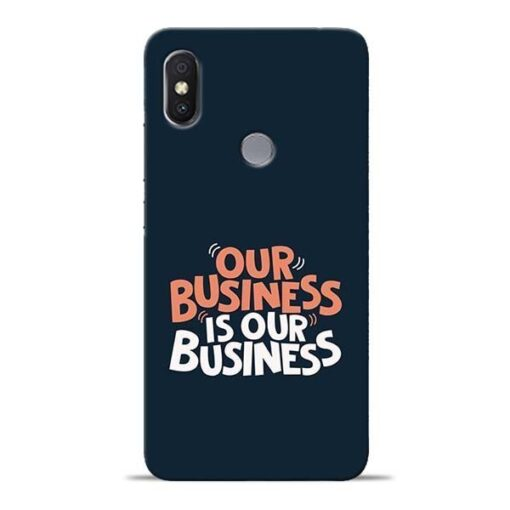 Our Business Is Our Redmi S2 Mobile Cover