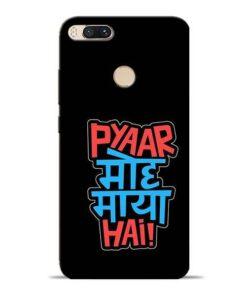 Pyar Moh Maya Hai Mi A1 Mobile Cover