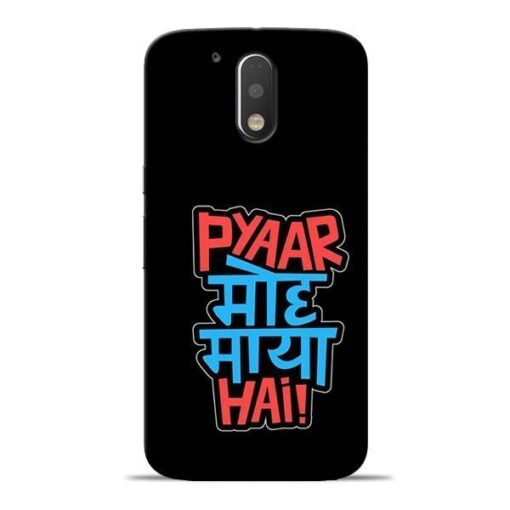 Pyar Moh Maya Hai Moto G4 Plus Mobile Cover