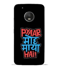 Pyar Moh Maya Hai Moto G5 Plus Mobile Cover