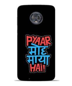 Pyar Moh Maya Hai Moto G6 Mobile Cover