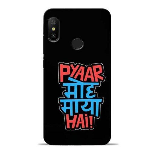 Pyar Moh Maya Hai Redmi 6 Pro Mobile Cover