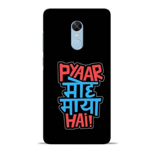 Pyar Moh Maya Hai Redmi Note 4 Mobile Cover