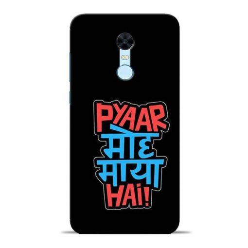 Pyar Moh Maya Hai Redmi Note 5 Mobile Cover
