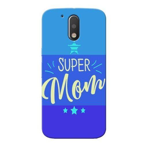 Super Mom Moto G4 Plus Mobile Cover