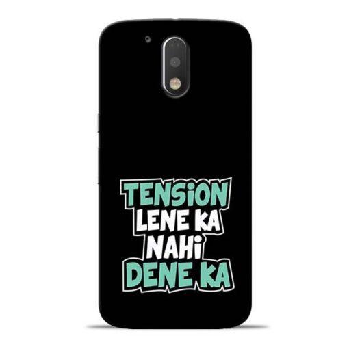 Tension Lene Ka Nahi Moto G4 Mobile Cover