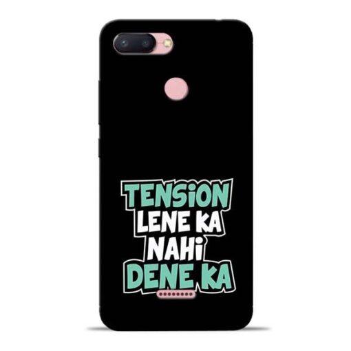 Tension Lene Ka Nahi Redmi 6 Mobile Cover