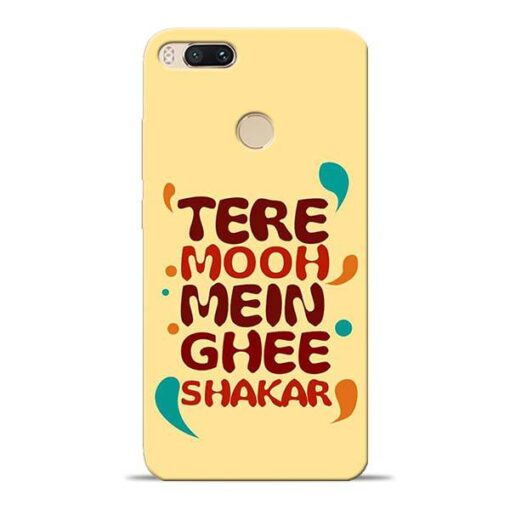 Tere Muh Mein Ghee Mi A1 Mobile Cover