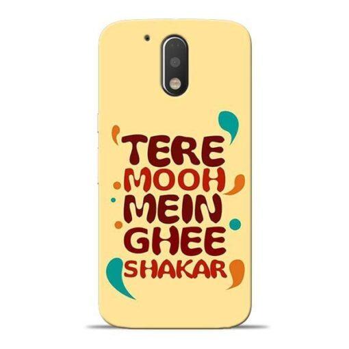 Tere Muh Mein Ghee Moto G4 Mobile Cover