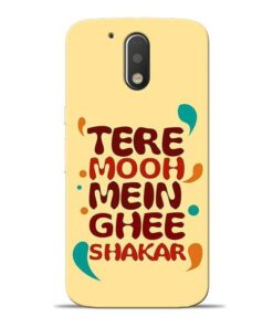 Tere Muh Mein Ghee Moto G4 Plus Mobile Cover