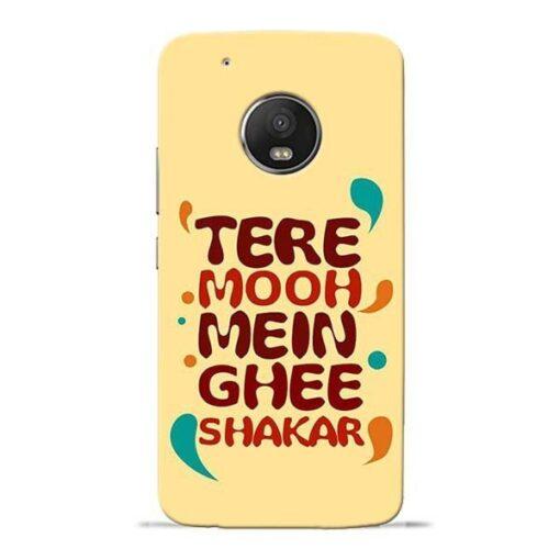 Tere Muh Mein Ghee Moto G5 Plus Mobile Cover