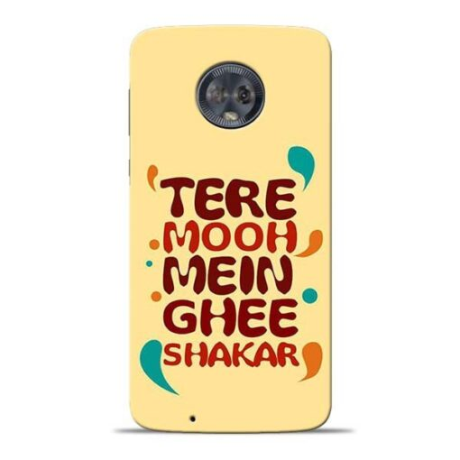 Tere Muh Mein Ghee Moto G6 Mobile Cover