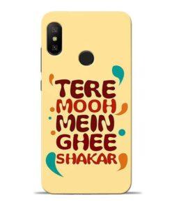 Tere Muh Mein Ghee Redmi 6 Pro Mobile Cover