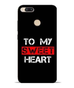 To My Sweet Heart Mi A1 Mobile Cover