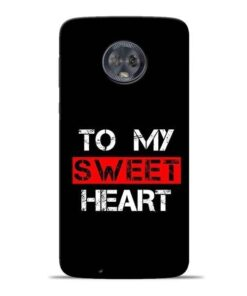 To My Sweet Heart Moto G6 Mobile Cover