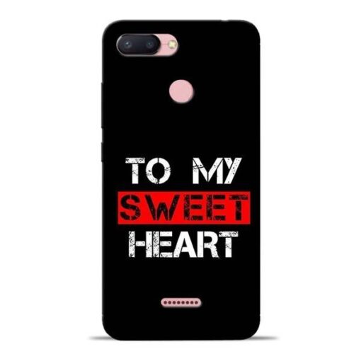 To My Sweet Heart Redmi 6 Mobile Cover