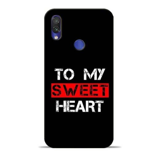 To My Sweet Heart Redmi Note 7 Mobile Cover