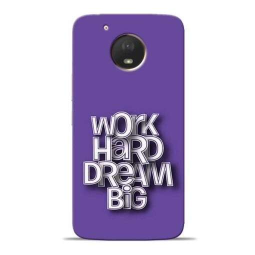 Work Hard Dream Big Moto E4 Plus Mobile Cover