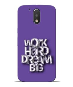 Work Hard Dream Big Moto G4 Plus Mobile Cover