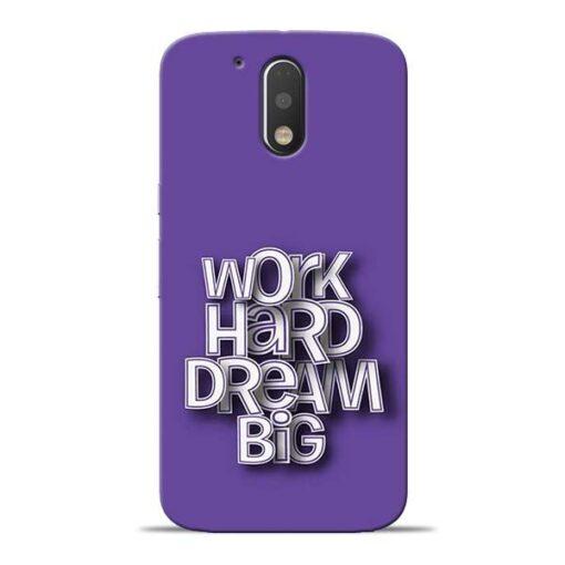Work Hard Dream Big Moto G4 Plus Mobile Cover