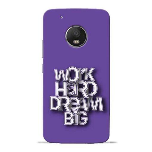 Work Hard Dream Big Moto G5 Plus Mobile Cover